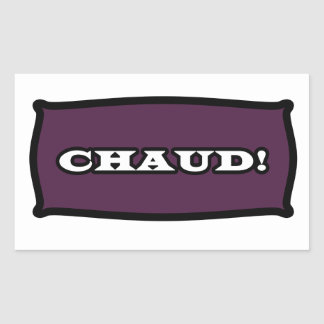 CHAUD! Sticker