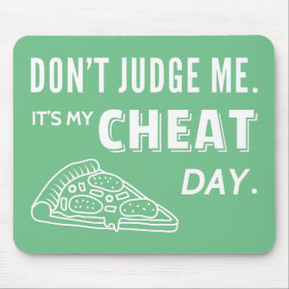 Cheat Day Eat Pizza Dont Judge Humor Mousepad