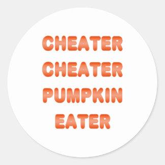 Cheater Cheater Pumpkin Eater Round Sticker