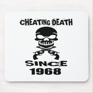 Cheating Death Since 1968 Birthday Designs Mouse Pad