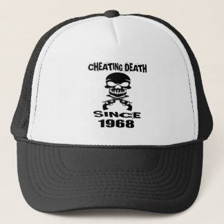 Cheating Death Since 1968 Birthday Designs Trucker Hat