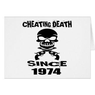 Cheating Death Since 1974 Birthday Designs Card
