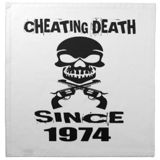Cheating Death Since 1974 Birthday Designs Napkin