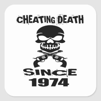 Cheating Death Since 1974 Birthday Designs Square Sticker
