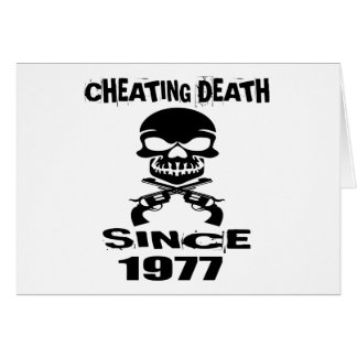Cheating Death Since 1977 Birthday Designs Card