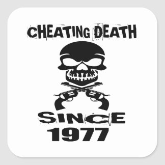 Cheating Death Since 1977 Birthday Designs Square Sticker