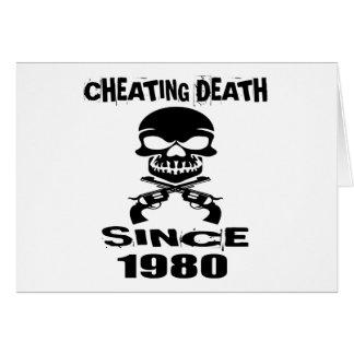 Cheating Death Since 1980 Birthday Designs Card