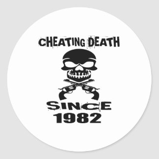 Cheating Death Since 1982 Birthday Designs Classic Round Sticker