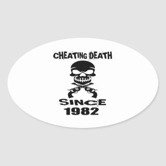 Cheating Death Since 1982 Birthday Designs Oval Sticker