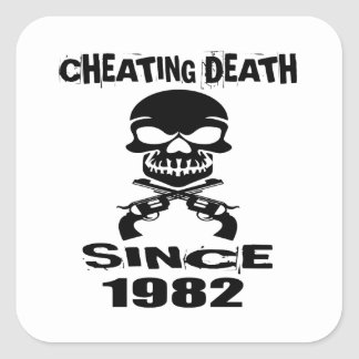 Cheating Death Since 1982 Birthday Designs Square Sticker