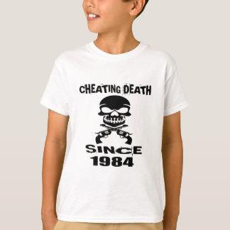 Cheating Death Since 1984 Birthday Designs T-Shirt