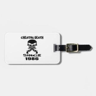 Cheating Death Since 1986 Birthday Designs Luggage Tag