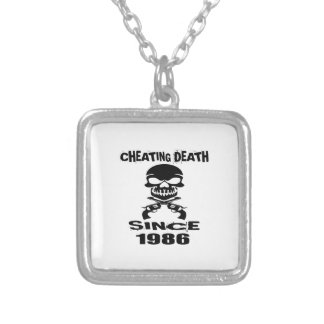 Cheating Death Since 1986 Birthday Designs Silver Plated Necklace
