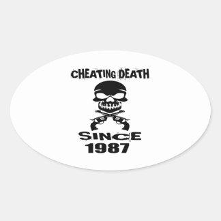 Cheating Death Since 1987 Birthday Designs Oval Sticker