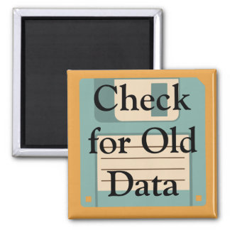 ❝Check for Old Data❞ Floppy Disk Customized Magnet