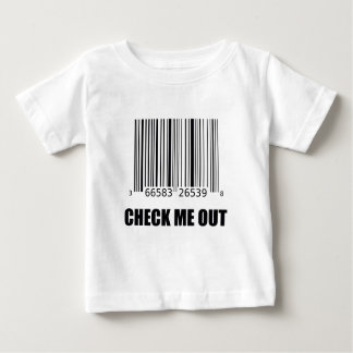 Check Me Out Baby T-Shirt