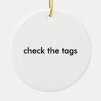 check the tags ceramic ornament