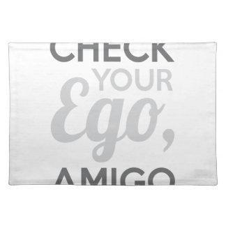 Check Your Ego Amigo Placemat