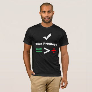 Check Your Privilege   Equal Greater than Division T-Shirt