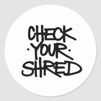 check your shred 2 classic round sticker