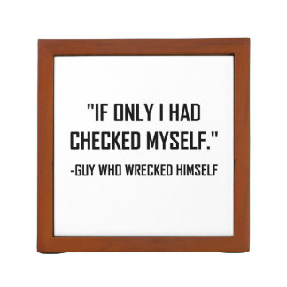 Checked Myself Before Wrecked Funny Quote Desk Organizer