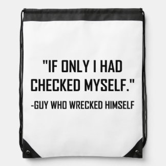 Checked Myself Before Wrecked Funny Quote Drawstring Bag