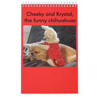Cheeky and Krystal the funny Chihuahuas Calendars