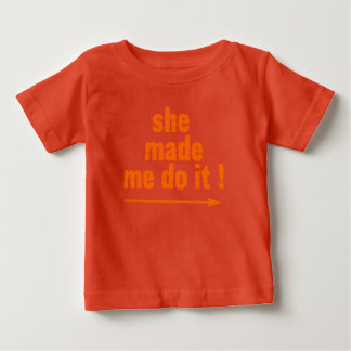 Cheeky kids 'she made me do it'T Baby T-Shirt