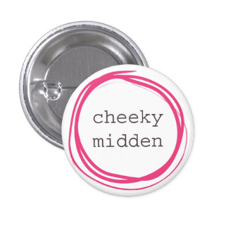 Cheeky midden funny 1 inch round button