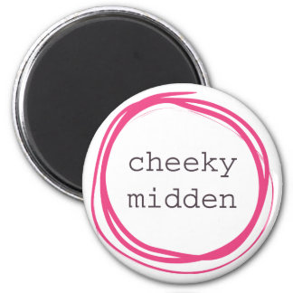 Cheeky midden funny 2 inch round magnet