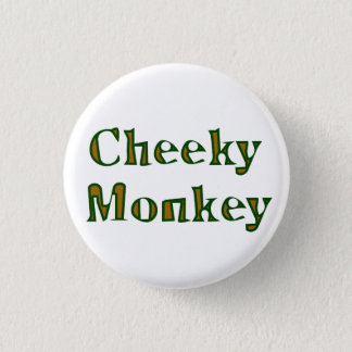 cheeky monkey 1 inch round button