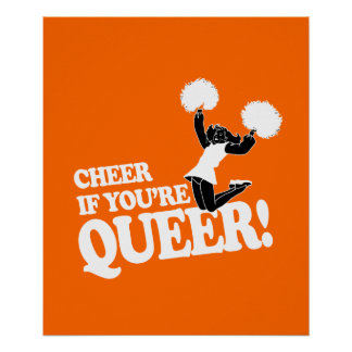 CHEER IF YOU'RE QUEER POSTER