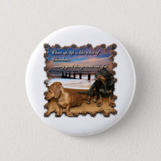 Cheer up, life is like a box of chocolates... 2 inch round button