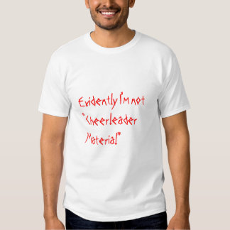 """Cheerleader Material"" Tee Shirt"