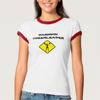 CHEERLEADER WARNING T-Shirt
