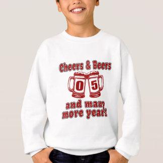 Cheers And Beers 05 Years Sweatshirt