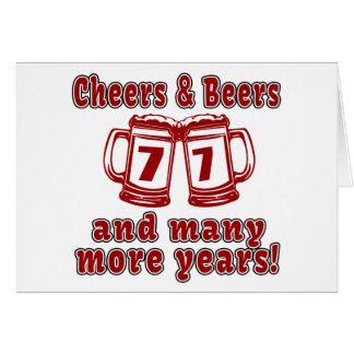 Cheers And Beers 77 Birthday Designs Card