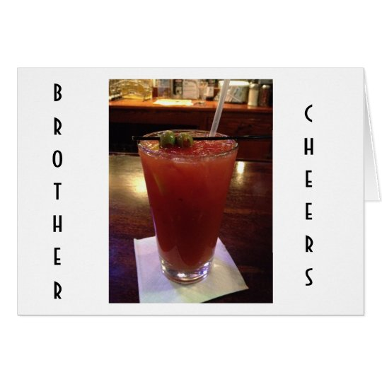 CHEERS, BRAVO AND CONGRATS BIRTHDAY BROTHER CARD