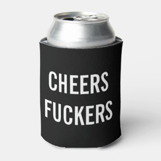 Cheers Fuckers Can Cooler Groomsman Bachelorette