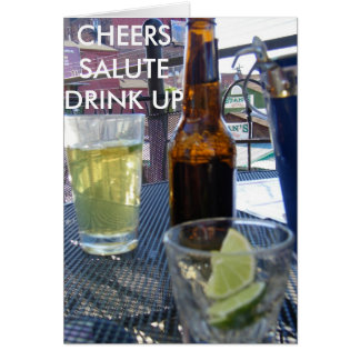 CHEERS, SALUTE, DRINK UP CARD