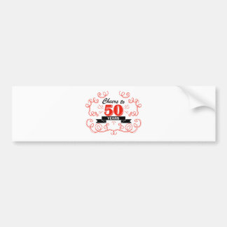 Cheers to 50 years bumper sticker