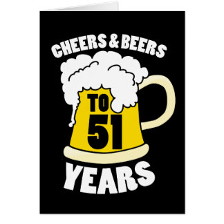 Cheers to 51 years card