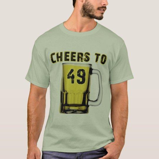 Cheers to Fourty Nine. Birthday T-Shirt