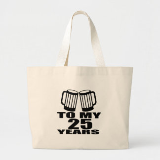 Cheers To My 25 Years Birthday Large Tote Bag