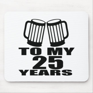 Cheers To My 25 Years Birthday Mouse Pad