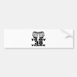 Cheers To My 38 Years Birthday Designs Bumper Sticker