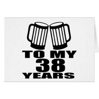 Cheers To My 38 Years Birthday Designs Card