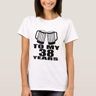 Cheers To My 38 Years Birthday Designs T-Shirt