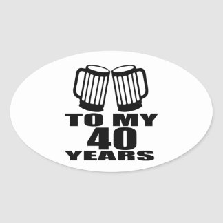 Cheers To My 40 Years Birthday Designs Oval Sticker