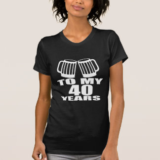 Cheers To My 40 Years Birthday Designs T-Shirt